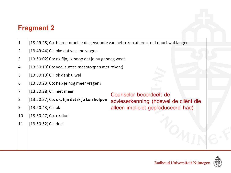 Fragment 2 1. 2. 3. 4. 5. 6. 7. 8. 9. 10. 11. [13:49:28] Co: hierna moet je de gewoonte van het roken afleren, dat duurt wat langer.
